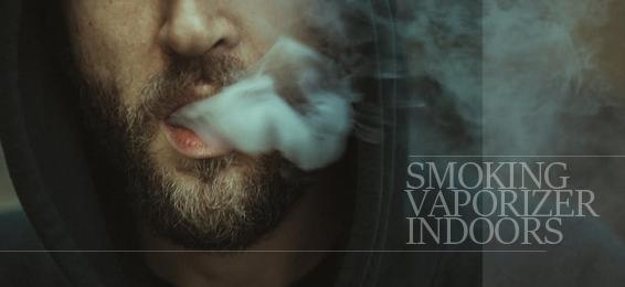 smoking vaporizer indoors